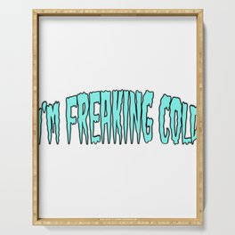 "A Nice Icy Tee For Cold Persons Saying ""I'm Freaking Cold"" T-shirt Design Don't Care At All Selfish Serving Tray"