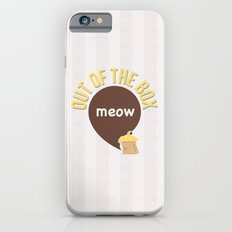 Meow out of the box Slim Case iPhone 6s