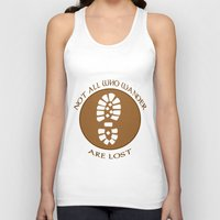 not all who wander are lost Tank Tops featuring Not all who wander are lost by rita rose