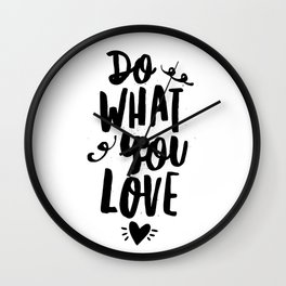 Do What You Love black and white modern typographic quote poster canvas wall art home decor Wall Clock