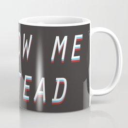 Follow Me Instead Coffee Mug