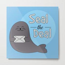 Seal the Deal Metal Print