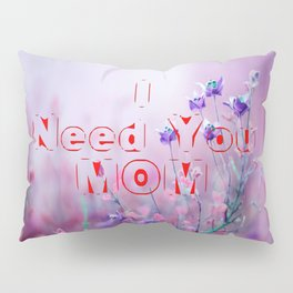happy mothers day, mom i love you Pillow Sham
