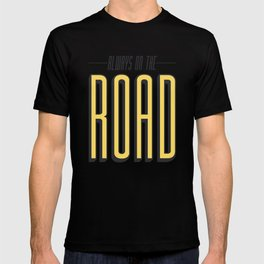 Always On The Road T-shirt
