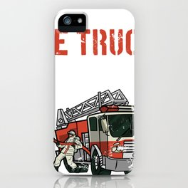 I Still Play With Fire Trucks Funny Firefighter Gift for Men iPhone Case