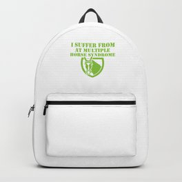 I Suffer From AT Multiple Horse Syndrome Horse Lovers Equestrian Backpack