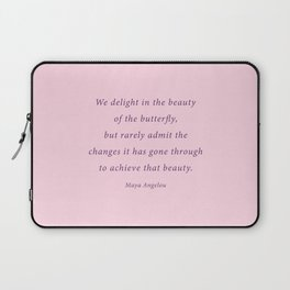 we delight in the beauty - maya angelou quote Laptop Sleeve
