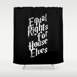 Equal Rights For House Elves Shower Curtain