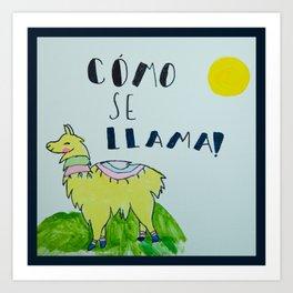 ~ Como Se Llama ~ Art By 10 Year Old Amelia Art Print