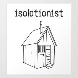 isolationist Art Print
