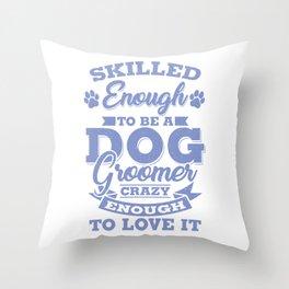 Skilled Dog Groomer Gift Print Pet Grooming Pet Dog Lover Print Throw Pillow