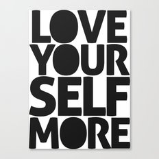 LOVE YOURSELF MORE Canvas Print