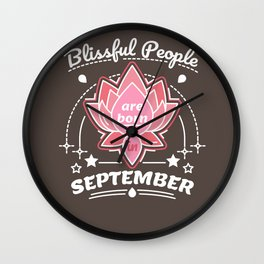 Blissful People are Born in September Wall Clock