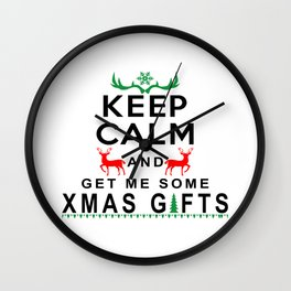 Keep Calm & Get Me Some Christmas Gifts Wall Clock