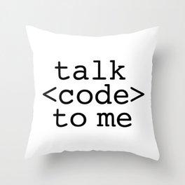 talk code to me Throw Pillow