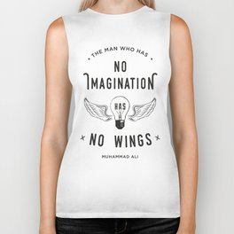 The Man Who Has No Imagination Has No Wings Biker Tank