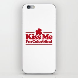 Kiss me I'm colorblind - St. Patricksday Irish iPhone Skin