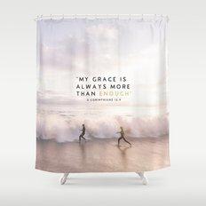 MORE THAN ENOUGH GRACE Shower Curtain