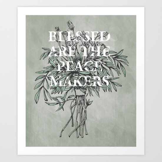 Blessed are the peacemakers Art Print
