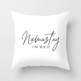 Namastay in bed, Bedroom Decor, Stay in Bed Poster, Lazy Quote, Gift for Lazy Friend Throw Pillow