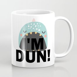 I'm DUN Monster Whale Coffee Mug