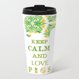 Keep calm and love pigs Metal Travel Mug