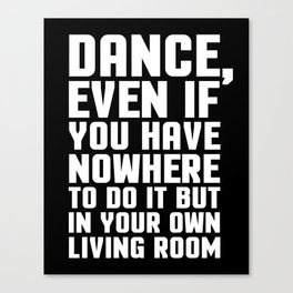 Dance Living Room Music Quote Canvas Print