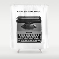write Shower Curtains featuring write your own story by lori