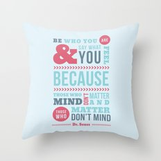 Be Who You Are - Dr. Seuss Quote Throw Pillow