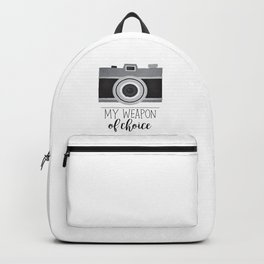 My Weapon Of Choice - Photographer Camera Backpack