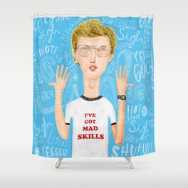 Napoleon, what do you think? Gosh! Shower Curtain