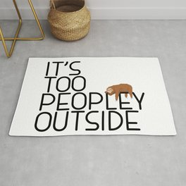 It's Too Peopley Outside Funny Animal Lover Sloth Misanthrope Gift Rug