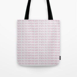 pain is temporary - white Tote Bag