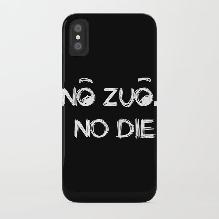 no zuo no die iphone case by mgallery society6