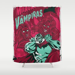 El Milagro VS Las Vampiras Shower Curtain