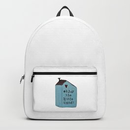 Enjoy the little things, rustic cottage, photo. Backpack