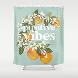 Positive vibes. Inspirational quote with oranges. Summer poster Shower Curtain