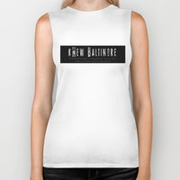 baltimore Biker Tanks featuring kNew Baltimore  by BMore AWESOME