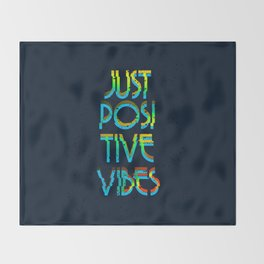 Just Positive Vibes Throw Blanket
