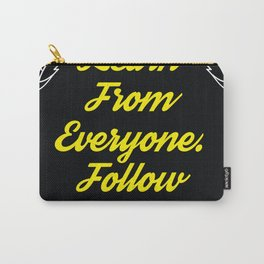Follow No One Carry-All Pouch