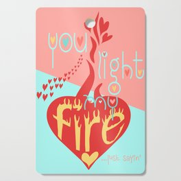 Funny Valentines Day You Light My Fire Cutting Board