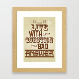 Live with a good Question Framed Art Print