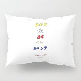 My Best Secret Pillow Sham
