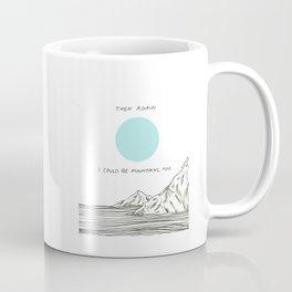 I am The Sea I Drown in Coffee Mug