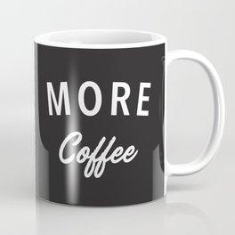 More Coffee Coffee Mug