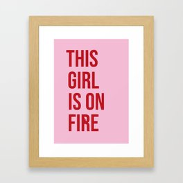 This girl is on fire Framed Art Print
