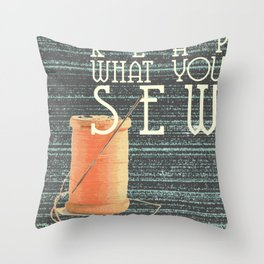 reap what you sew Throw Pillow
