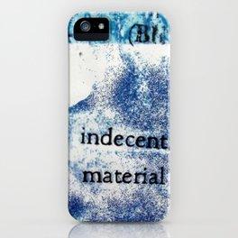 Indecent Material iPhone Case