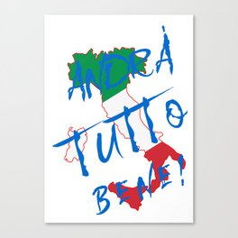 Italy - Andra Tutto Bene! Everything Will Be All Right Canvas Print