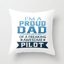 I'M A PROUD PILOT'S DAD Throw Pillow